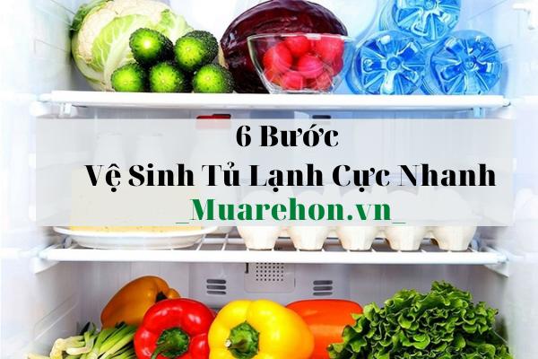 6 Bước Vệ Sinh Tủ Lạnh Cực Nhanh