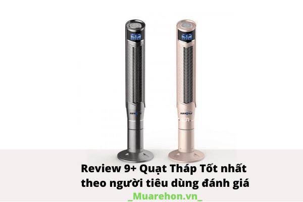 Review 9+ Quạt Tháp Tốt nhất theo người tiêu dùng đánh giá